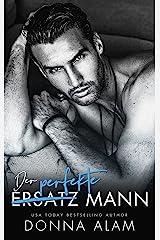 Der perfekte (Ersatz) Mann: Ein Enemies to Lovers Liebesroman (German Edition) Format Kindle