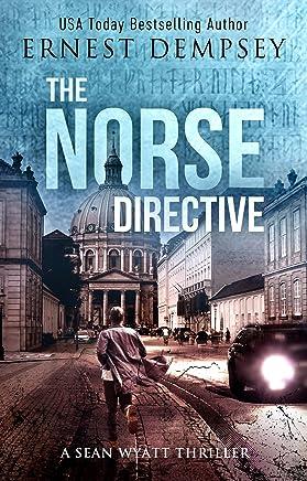 The Norse Directive: A Sean Wyatt Archaeological Thriller (Sean Wyatt Adventure Book 5)