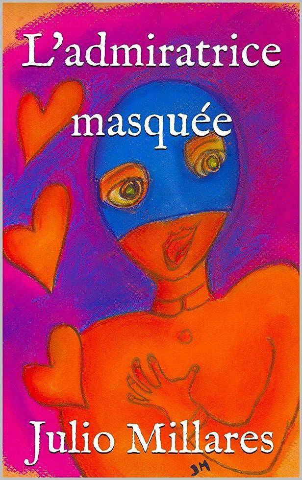 仮説爆弾重要性L'admiratrice masquée (Mila t. 8) (French Edition)