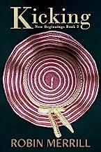 Kicking (New Beginnings Book 2)