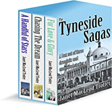 THE TYNESIDE SAGAS: Box set of three dramatic and emotional stories: A Handful of Stars, Chasing the Dream and For Love & Glory