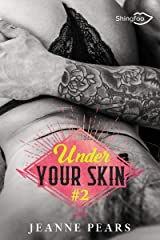 Under Your Skin - Tome 2 Format Kindle