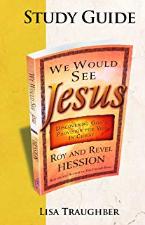 We Would See Jesus: Companion Study Guide