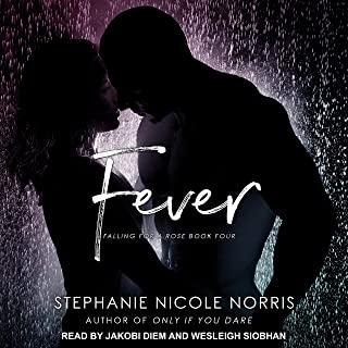 Fever: Falling for a Rose Series, Book 4
