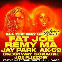 All The Way Up (Asian Remix) [feat. Jay Park, AK-69, DaboyWay, SonaOne & Joe Flizzow] - Single [Explicit]