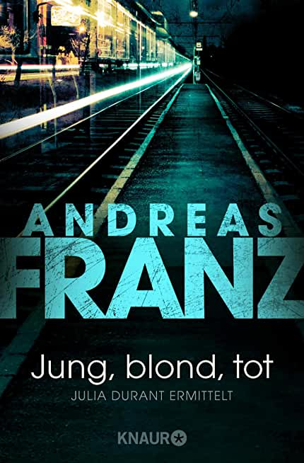 Jung, blond, tot (Julia Durants Fall (Knaur TB) 1) (German Edition)