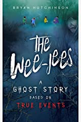 The Wee-Jees: A Ghost Story Based on True Events Kindle Edition