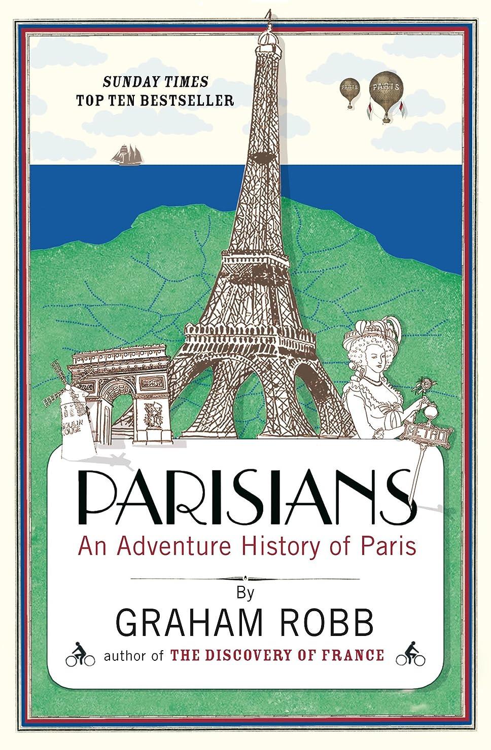 稚魚ステートメント警告するParisians: An Adventure History of Paris (English Edition)
