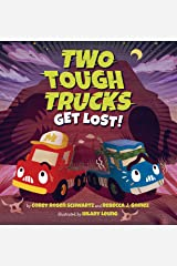 Two Tough Trucks Get Lost! Kindle Edition