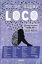 No me digas loco (Spanish Edition)