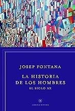 La historia de los hombres: el siglo XX (Libros de Historia)
