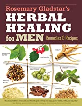 Rosemary Gladstar's Herbal Healing for Men: Remedies and Recipes for Circulation Support, Heart Health, Vitality, Prostate...
