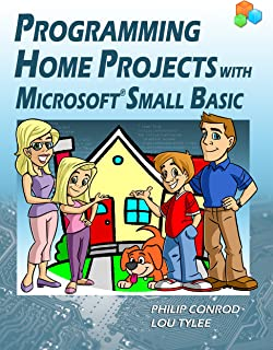 Programming Home Projects with Microsoft Small Basic (English Edition)