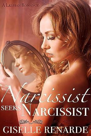 Narcissist Seeks Narcissist: A Lesbian Romance