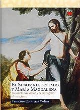 El Señor Resucitado y María Magdalena: Treinta sonetos de amor y el evangelio de San Juan (Sauce nº 162)