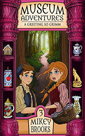A Greeting So Grimm (Museum Adventures Book 3)