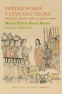 Imperiofobia y leyenda negra: Roma, Rusia, Estados Unidos y el Imperio español (Biblioteca de Ensayo / Serie mayor nº 87) (Spanish Edition)