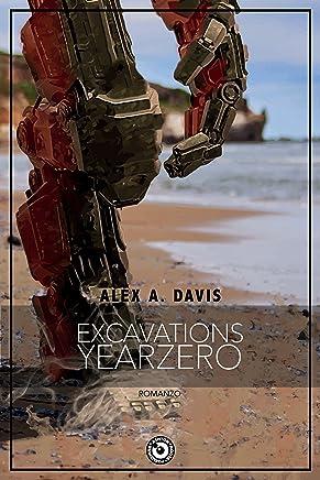 Excavations: YearZero (Excavations Saga Vol. 1)