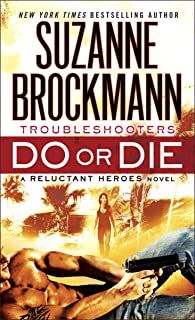 Do or Die: Reluctant Heroes (Troubleshooters Book 18)