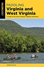 Paddling Virginia and West Virginia: A Guide to the Area's Greatest Paddling Adventures (Falcon Guides)