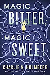 Magic Bitter, Magic Sweet Kindle Edition