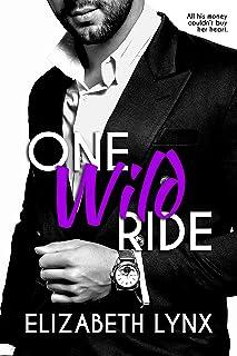 One Wild Ride: A Billionaire Opposites-Attract Romance (Cake Love Book 3)