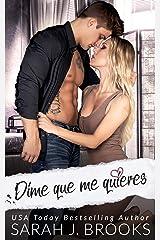 Dime que me quieres: novela romántica contemporánea (Spanish Edition) Format Kindle