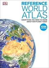 Reference World Atlas: Everything You Need to Know About Our Planet Today (Dk Reference World Atlas)
