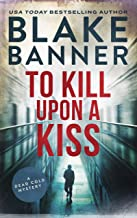 To Kill Upon A Kiss (A Dead Cold Mystery Book 10)