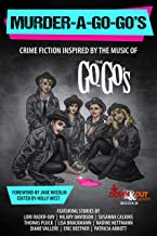 Murder-a-Go-Go's: Crime Fiction Inspired by the Music of The Go-Go's