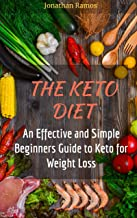 The Keto Diet: A Simple and Effective Beginners Guide to Keto for Weight Loss (English Edition)