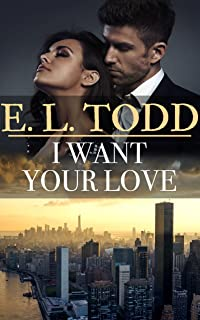 I Want Your Love (Forever and Ever #27)