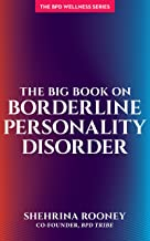 The Big Book on Borderline Personality Disorder (Bpd Wellness)