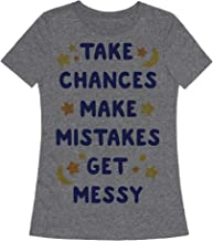 LookHUMAN Take Chances Make Mistakes Get Messy Womens Fitted Triblend Tee