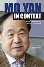 Mo Yan in Context: Nobel Laureate and Global Storyteller (Comparative Cultural Studies) (English Edition)