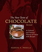 The New Taste of Chocolate, Revised: A Cultural & Natural History of Cacao with Recipes [A Cookbook]