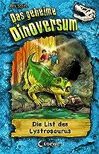 Das geheime Dinoversum 13 - Die List des Lystrosaurus: Kinderbuch über Dinosaurier für Jungen und Mädchen ab 7 Jahre (Germ...