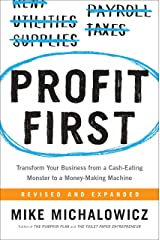 Profit First: Transform Your Business from a Cash-Eating Monster to a Money-Making Machine Kindle Edition