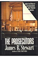 The Prosecutors: Inside the Offices of the Government's Most Powerful Lawyers Hardcover