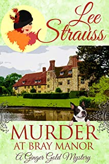 Murder at Bray Manor: a cozy 1920s historical murder mystery (A Ginger Gold Mystery Book 3)