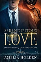 Serendipitous Love: Timeless Story of Love and Seduction (New Adult Romance)