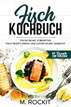 Fisch Kochbuch, Fische selbst zubereiten.: Fisch Rezept simp