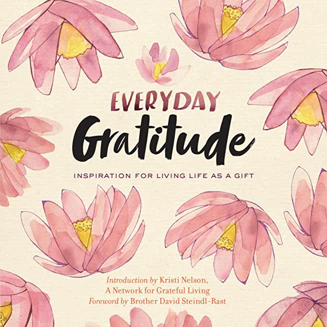 Everyday Gratitude: Inspiration for Living Life as a Gift (English Edition)