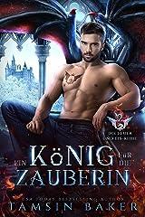 Ein König für die Zauberin (Die Feuer und Eis-Reihe 2) (German Edition) Format Kindle