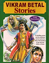 Vikram Betal Stories with Illustrations: Answers Given by King Vikramaditya to the Intricate Riddles of betal
