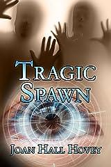 Tragic Spawn Kindle Edition