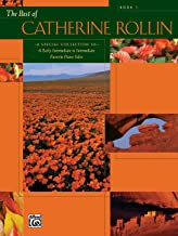 The Best of Catherine Rollin, Bk 1: A Special Collection of 6 Early Intermediate to Intermediate Favorite Piano Solos