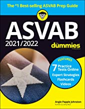 2021 / 2022 ASVAB For Dummies: Book + 7 Practice Tests Online + Flashcards + Video (For Dummies (Career/Education))
