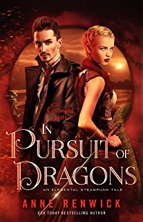 In Pursuit of Dragons (An Elemental Steampunk Tale Book 2)