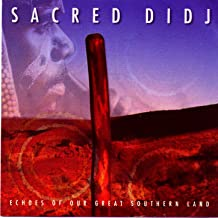 Sacred Didj - Echoes of Our Great Southern Land